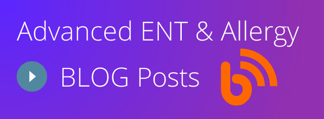 Advanced ENT and Allergy Blog Posts